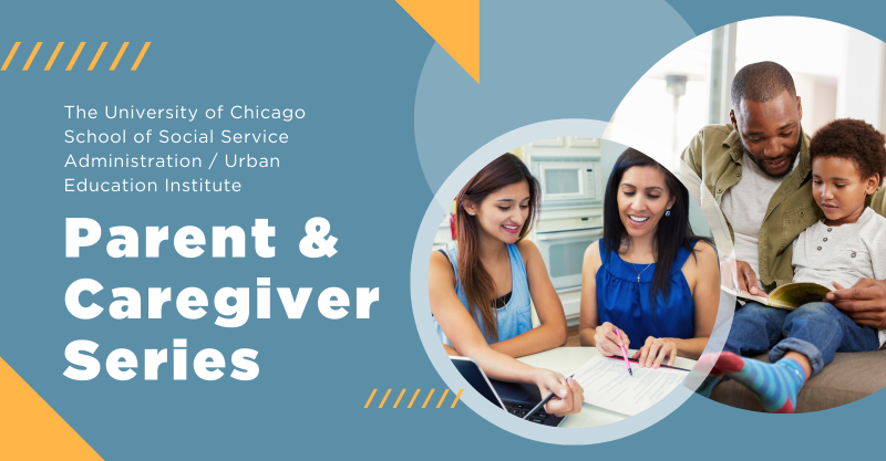UChicago SSA/UEI Parent & Caregiver Series Image