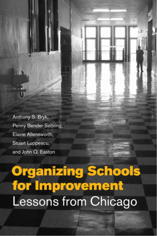 Organizing Schools for Improvement Book Cover: Lessons from Chicago (2010)